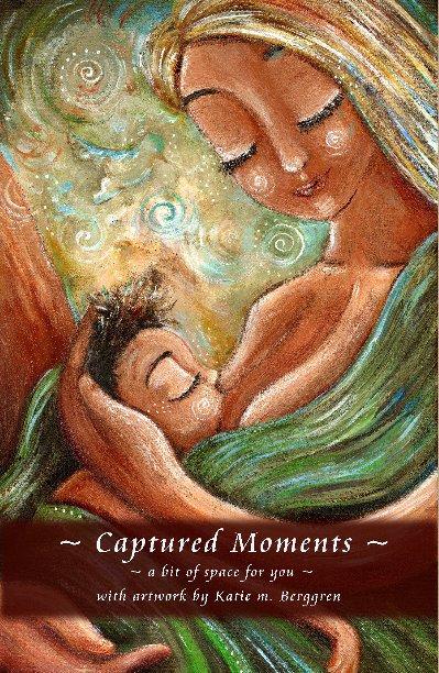View Captured Moments 5x8 Journal by Katie m. Berggren