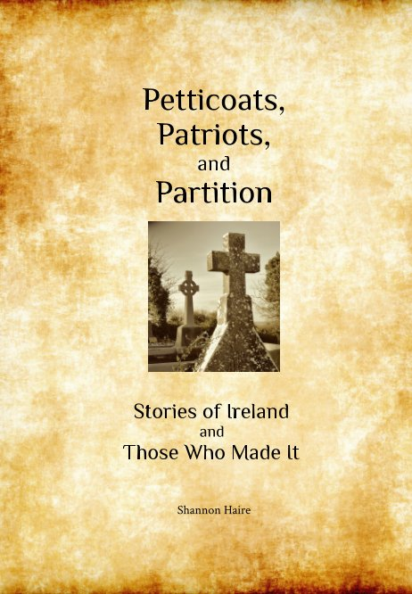 View Petticoats, Patriots, and Partition by Shannon Haire