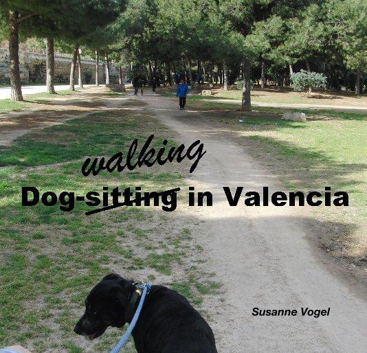 Dog-walking in Valencia nach Susanne Vogel anzeigen