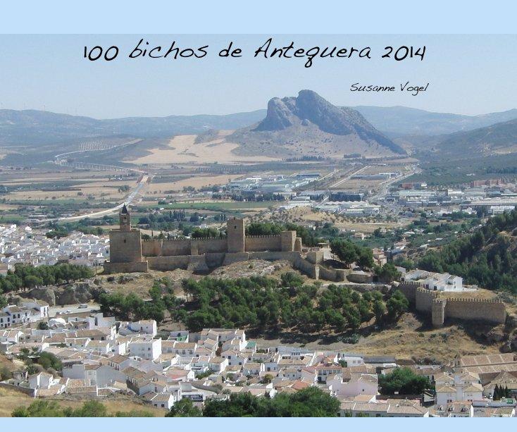 Ver 100 bichos de Antequera 2014 por Susanne Vogel