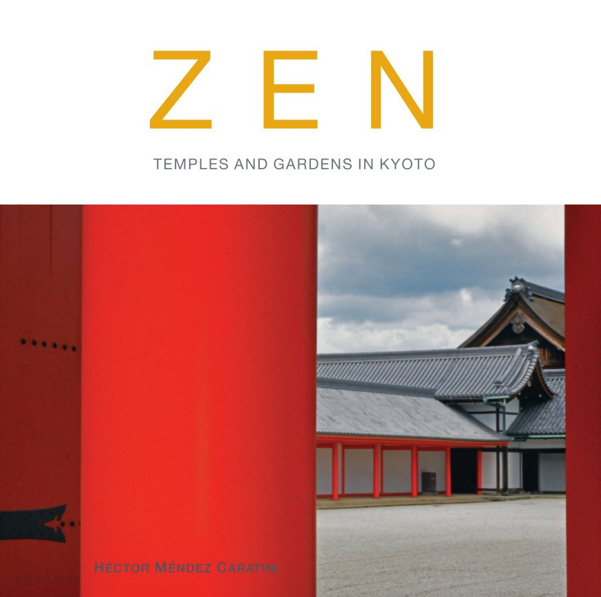 View ZEN Temples and Gardens in Kyoto by Hector Mendez Caratini