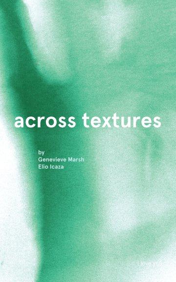 View Across Textures by Genevieve Marsh & Elio Icaza