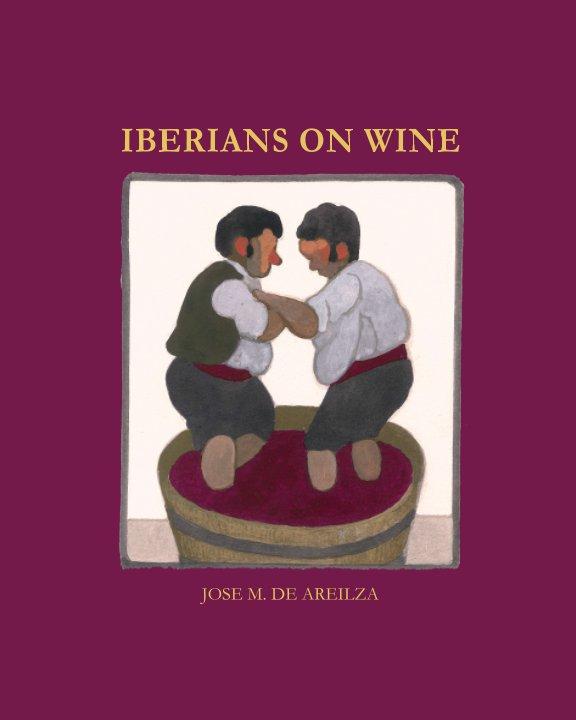 Ver IBERIANS ON WINE por JOSE M. DE AREILZA