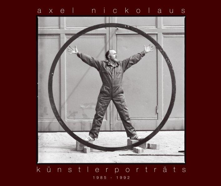 KÜNSTLERPORTÄTS  1985-1992 nach AXEL NICKOLAUS anzeigen