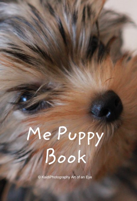 View Me Puppy Book by KaidiPhotography Art of an Eye