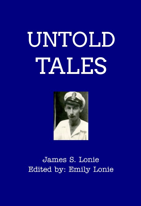 View Untold Tales by James S. Lonie, Edited by Emily Lonie