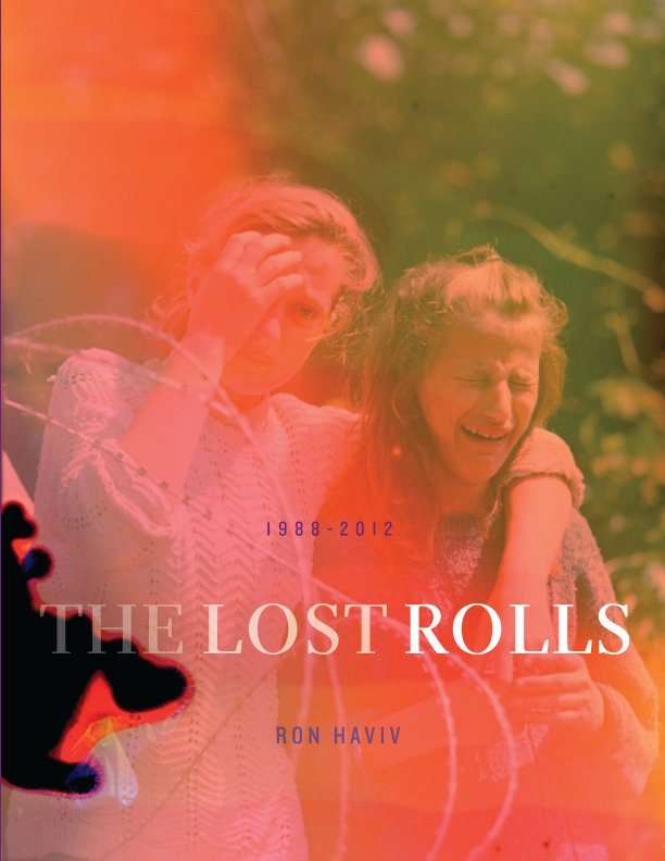View The Lost Rolls Magazine FRENCH by Ron Haviv