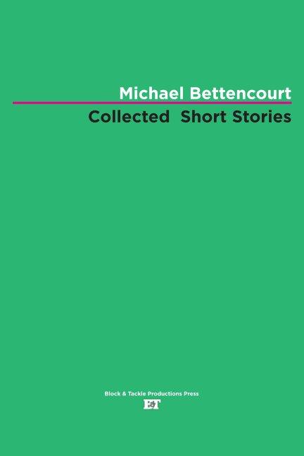 View Short Stories by Michael Bettencourt