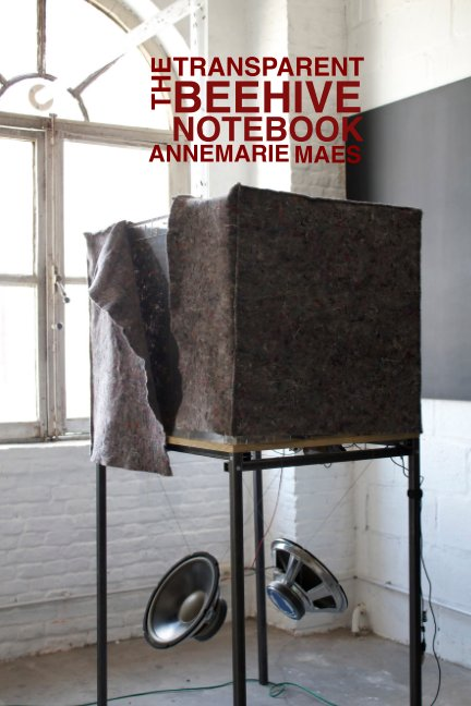View the Transparent Beehive Notebook by AnneMarie Maes