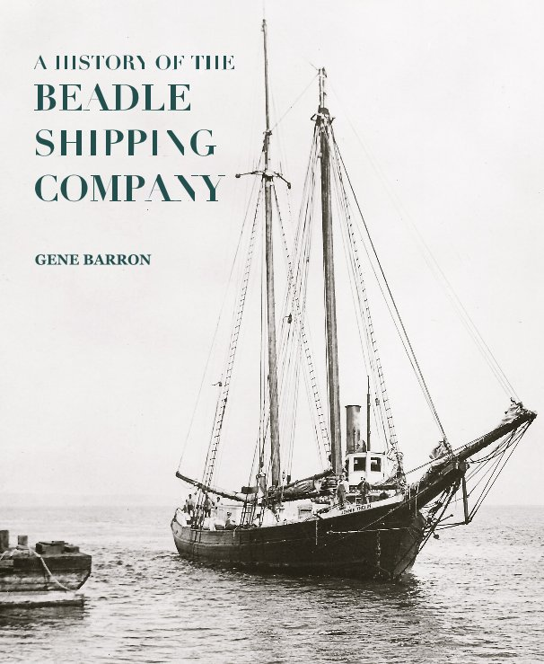 View A HISTORY OF THE BEADLE SHIPPING COMPANY by GENE BARRON