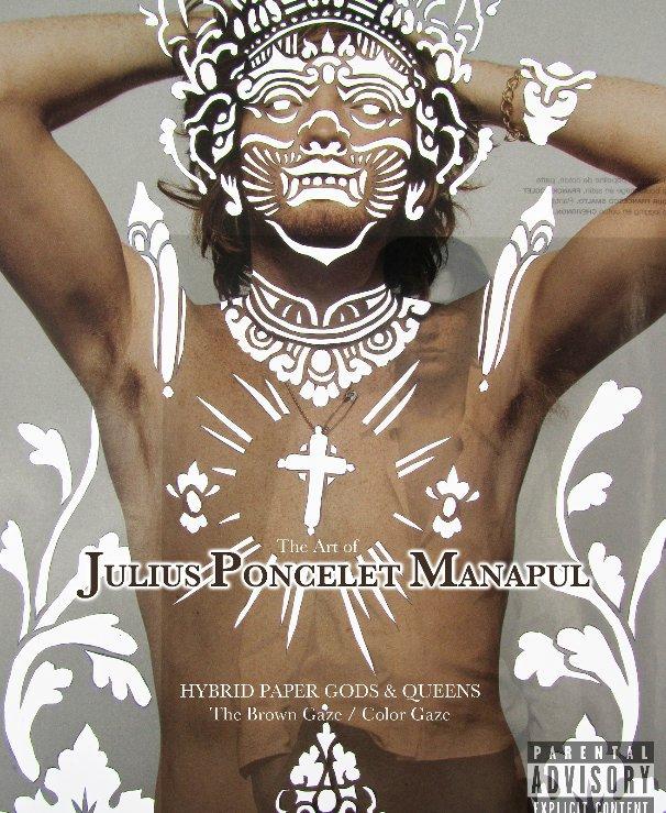 View Hybrid Paper Gods & Queens, The Brown Gaze / Color Gaze: The Art of Julius Poncelet Manapul by Julius Poncelet Manapul