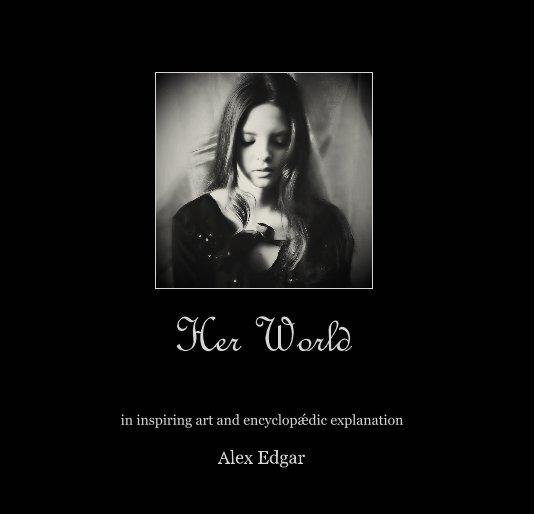 View Her World by Alex Edgar
