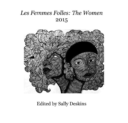 View Les Femmes Folles: The Women 2015 Edited by Sally Deskins by Sally Deskins