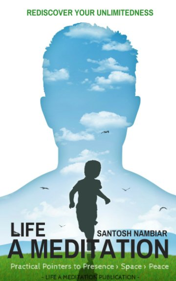 View Life a Meditation by Santosh Nambiar