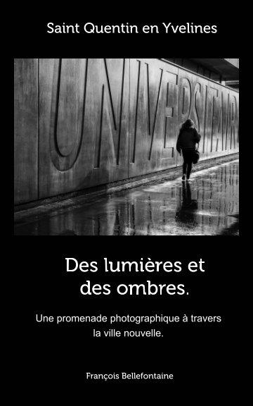 Bekijk Des lumières et des ombres. Saint Quentin en Yvelines op François Bellefontaine