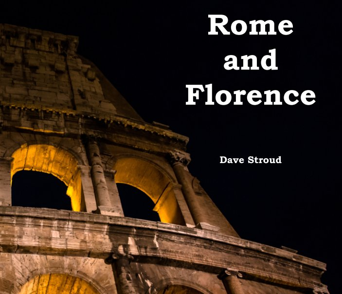 View Rome and Florence by Dave Stroud