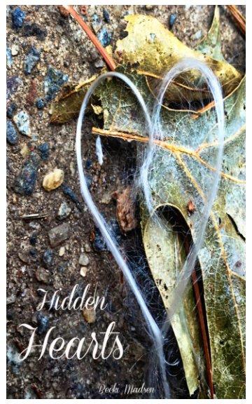 View Hidden Hearts by Becki Madsen