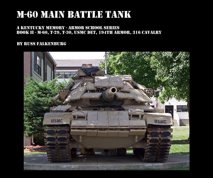 View M-60 Main Battle Tank by Russ Falkenburg