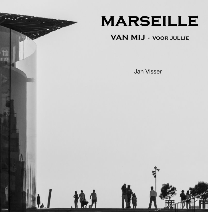 View Marseille by Jan Visser