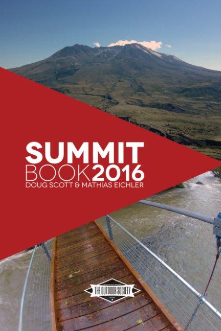 View The Summit Book 2016 by Douglas Scott, Mathias Eichler