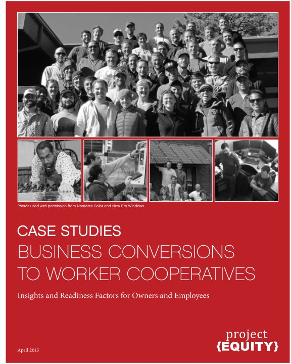 View Case Studies: Business Conversions to Worker Cooperatives by Project Equity