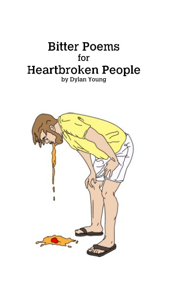 View Bitter Poems for Heartbroken People by Dylan Young