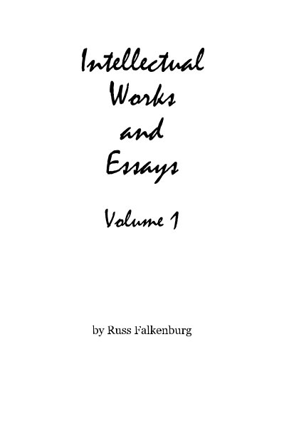 View Intellectual Works and Essays Volume 1 by Russ Falkenburg