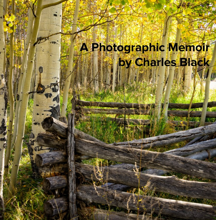 View A Photographic Memoir by Charles Black, Chuck Black, Chuck Black Photography