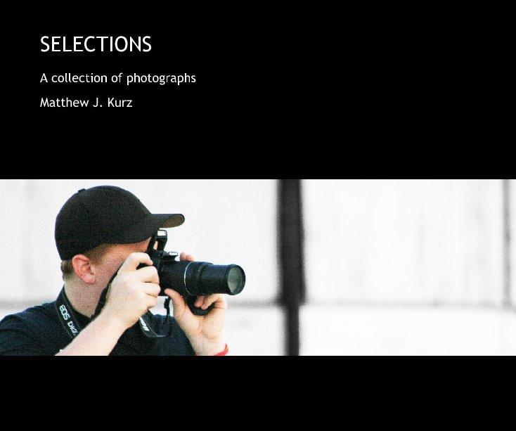 View SELECTIONS by Matthew J. Kurz