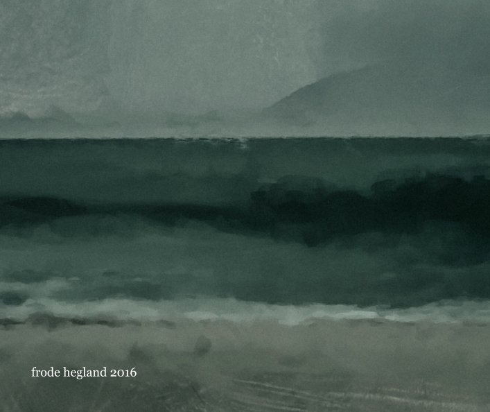 View Digital Paintings by Frode Hegland