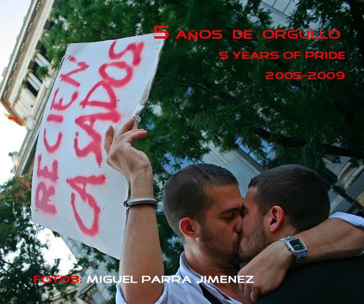Bekijk 5 AÑOS DE ORGULLO op fotos: Miguel Parra Jimenez