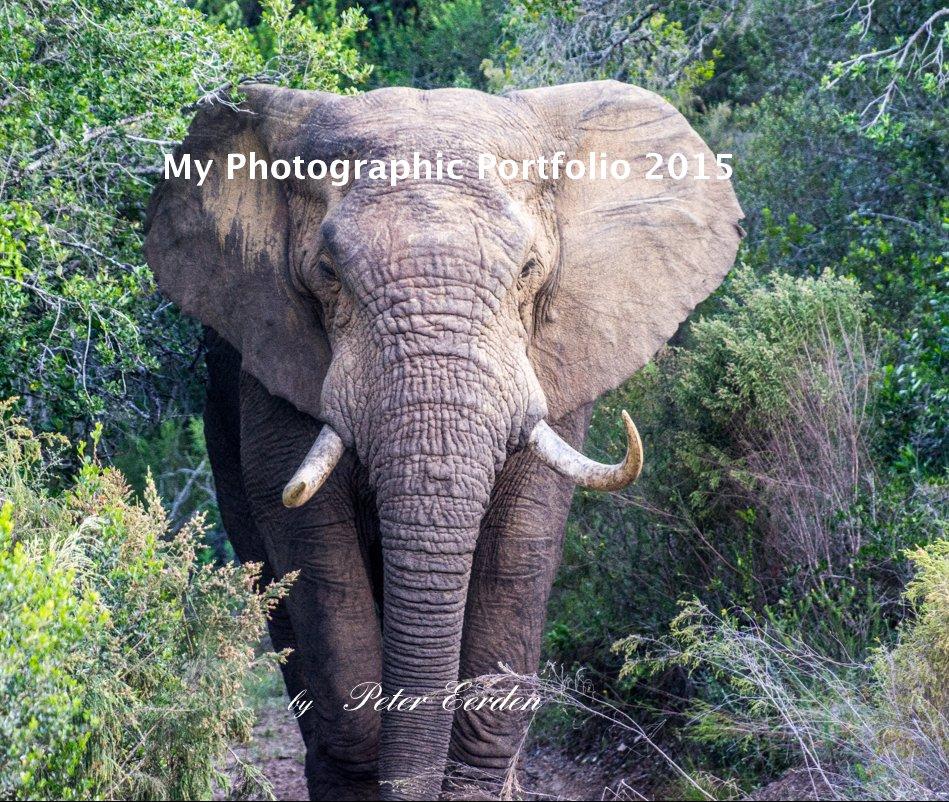 View My Photographic Portfolio 2015 by Peter Eerden