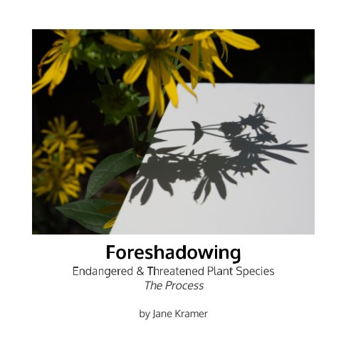View Foreshadowing - Endangered & Threatened Plant Species by Jane Kramer