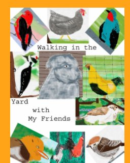 Walking in the yard with My Friends book cover