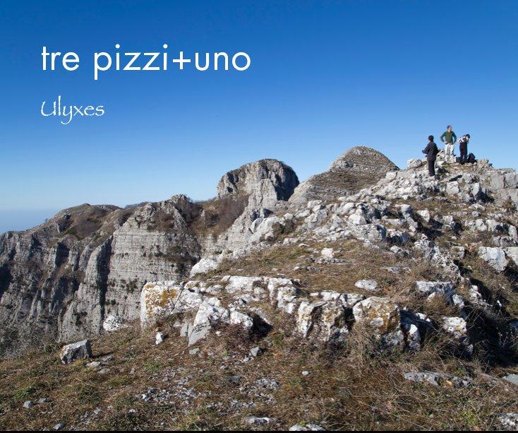 Visualizza tre pizzi+uno di Ulyxes