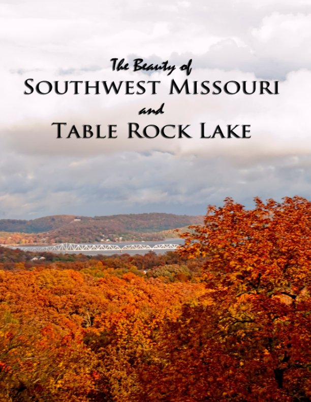 View The Beauty of Southwest Missouri and Table Rock Lake by Jacqueline Stoner
