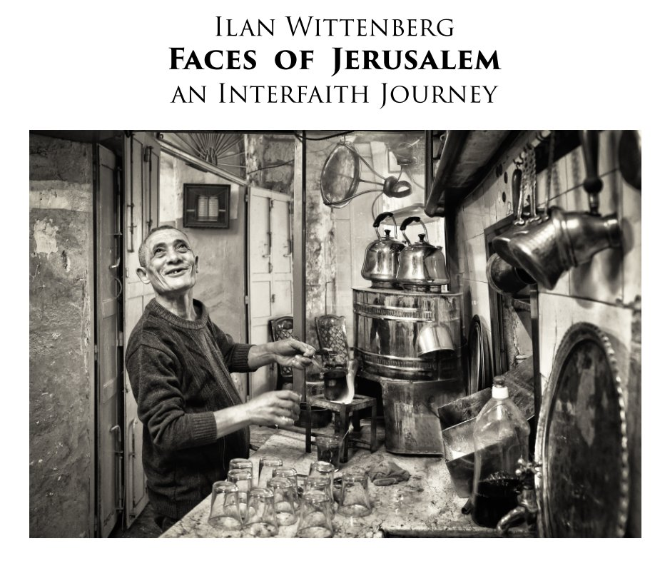 View Faces of Jerusalem by Ilan Wittenberg
