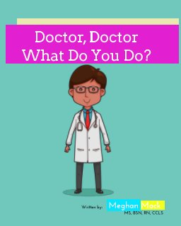 Doctor, Doctor, What Do You Do? book cover