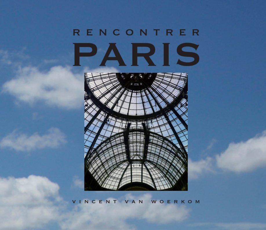 Bekijk Rencontrer Paris op Vincent van Woerkom