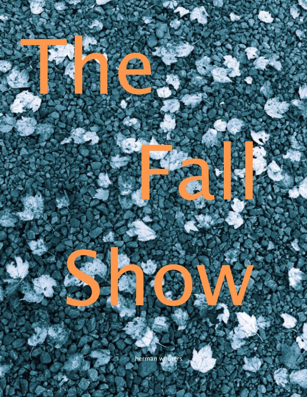 View The Fall Show by herman wouters