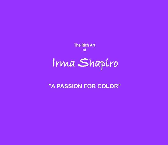 View The Art of Irma Shapiro by Irma Shapiro, Walter H. Johnson