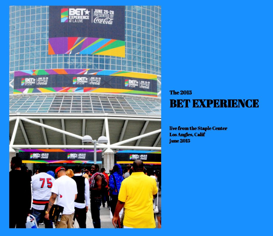 View 2015 BET EXPERIENCE by Gary G Kinard