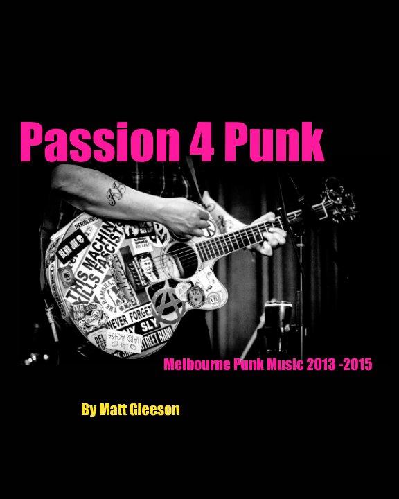 View Passion 4 Punk by Matt Gleeson