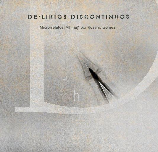 Ver De-Lirios Discontinuos por Rosario Gómez