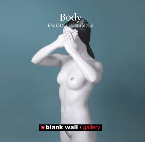 View Body by Blank Wall Gallery