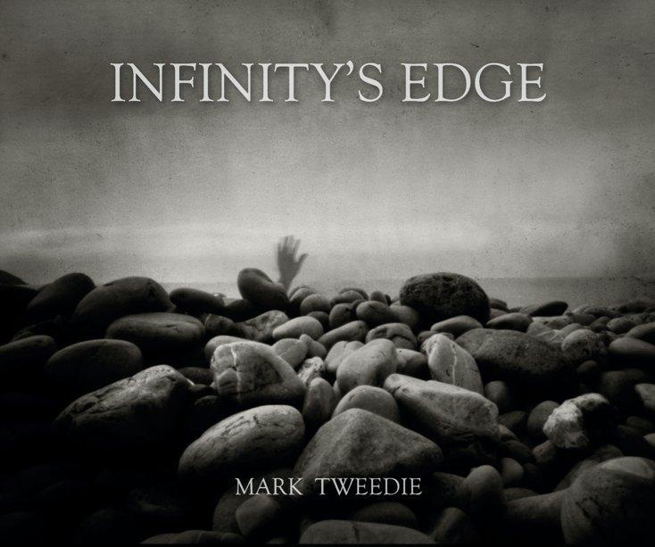 View Infinity's Edge 10x8 Edition by Mark Tweedie
