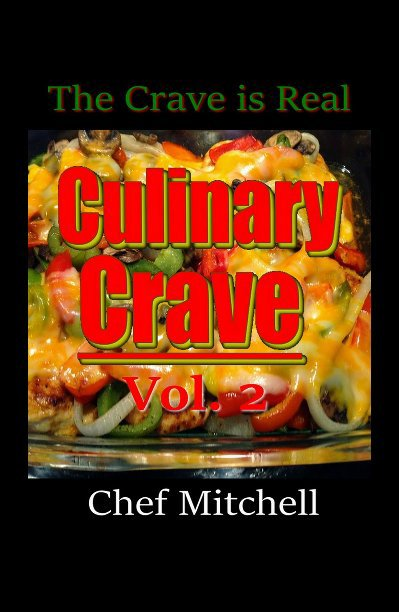 View Culinary Crave vol. 2 by Chef Larry D Mitchell