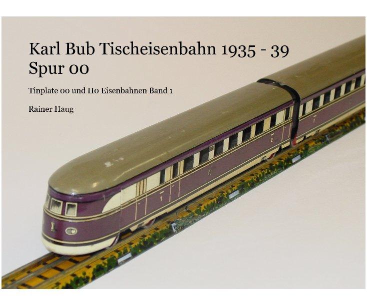 Karl Bub Tischeisenbahn 1935 - 39 Spur 00 nach Rainer Haug anzeigen