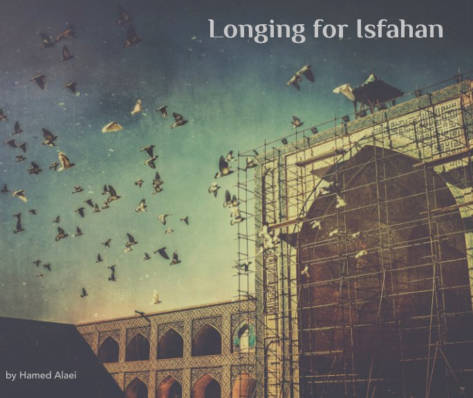Longing for Isfahan nach Hamed Alaei anzeigen