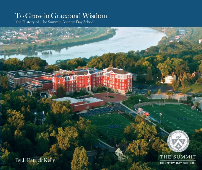 View To Grow In Grace and Wisdom by J. Patrick Kelly